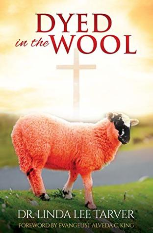 Dyed in the Wool: A Biblical Guide for Republican Women