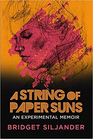 A String of Paper Suns: An Experimental Memoir
