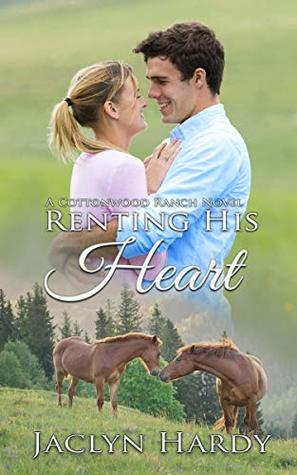 Renting His Heart (Cottonwood Ranch Book 5)