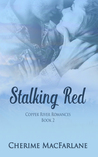 Stalking Red (Copper River Romance, #2)