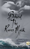 Behind The Raven Mask (The Bressoffs of Alaska, #1)