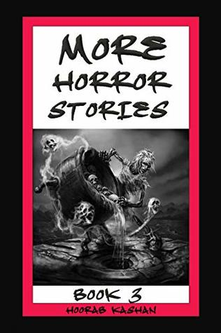 More Horror Stories: Book 3; one of the best collection of horror stories from world famous authors.....