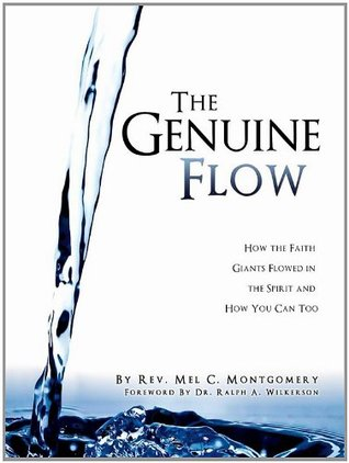 The Genuine Flow: How the Faith Giants Flowed in the Spirit and How You Can Too