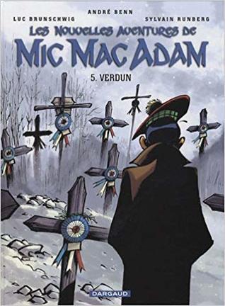 Les Nouvelles Aventures de Mic Mac Adam, tome 5 : Verdun