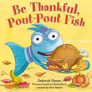 Be Thankful, Pout-Pout Fish
