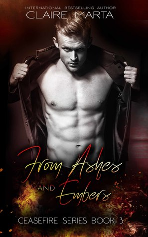 From Ashes & Embers (Ceasefire Series Book 3)