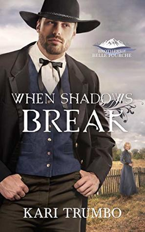 When Shadows Break (Brothers of Belle Fourche Book 5)