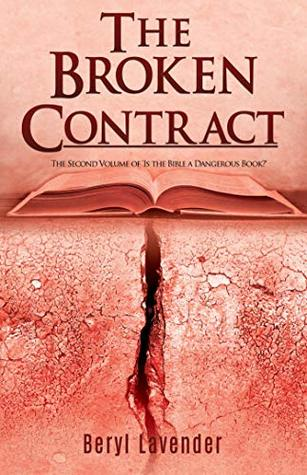 THE BROKEN CONTRACT: The second volume of 'Is the Bible a Dangerous Book?'