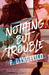 Nothing But Trouble (Malibu University, #1) by P. Dangelico