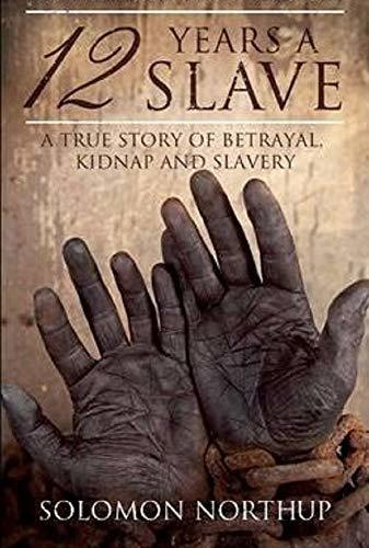Twelve Years a Slave - Solomon Northup: Annotated