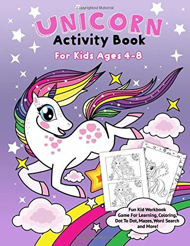 Unicorn Activity Book for Kids Ages 4-8: Fun Kid Workbook Game For Learning, Coloring, Dot To Dot, Mazes, Word Search and More!