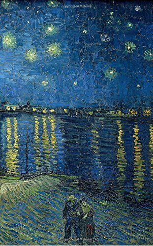 Van Gogh Notebook: Starry Night over the Rhone, 1888 (Van Gogh Notebook, notebook, journal, journal notebook, journal for girls, journal for women, journal prompts) (Volume 14)