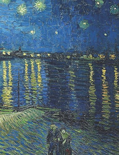 600 Page Sketchbook: Vincent Van Gogh Starry Night Over the Rhone Art Journal for Doodling and Sketching