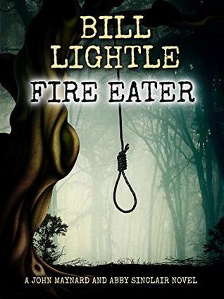 Fire Eater: A John Maynard and Abby Sinclair Novel (Book 4)