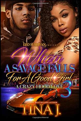 When A Savage Falls For A Good Girl 3: A Crazy Hood Love