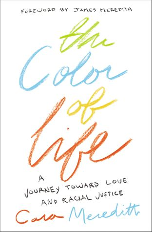 The Color of Life: A Journey toward Love and Racial Justice