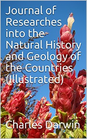Journal of Researches into the Natural History and Geology of the Countries