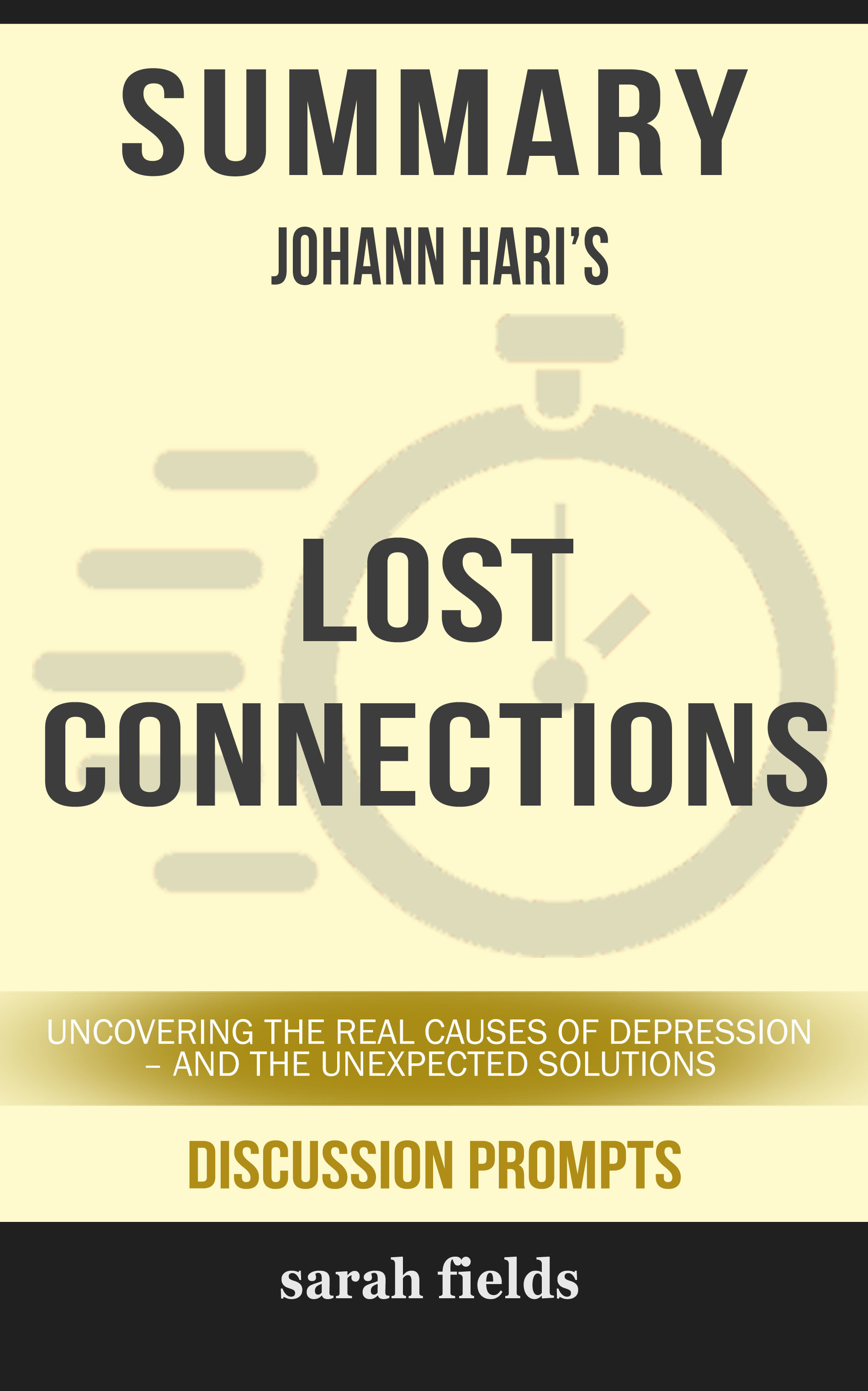 Summary of Lost Connections: Uncovering the Real Causes of Depression – and the Unexpected Solutions by Johann Hari