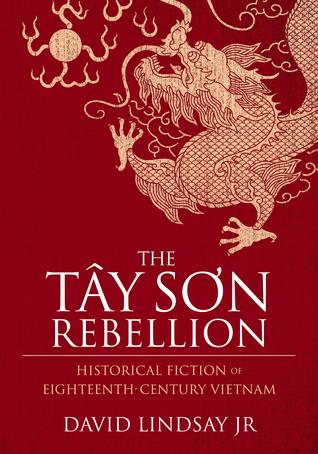 The Tây Sơn Rebellion, Historical Fiction of Eighteenth-Century Vietnam