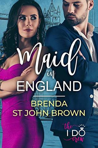 Maid-in-England-The-Bridesmaid-and-the-Rockstar-The-I-Do-Crew-Book-1-by-Brenda-St-John-Brown