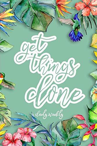Get Things Done: 2019 Planner Weekly And Monthly + Daily Organizer | With Minimal Tropical Floral Cover | Volume 4