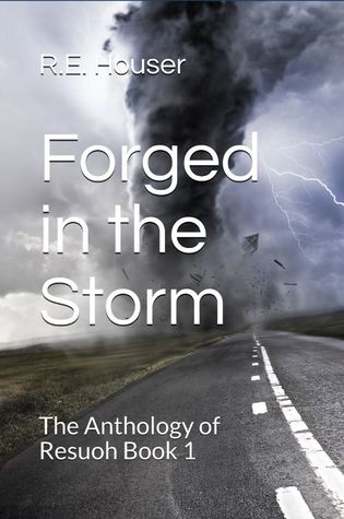 Forged in the Storm (Anthology of Resuoh, #1)