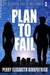 Plan to Fail by Perry Elisabeth Kirkpatrick