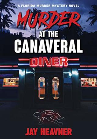 Murder at the Canaveral Diner (A Florida Murder Mystery Novel)