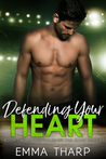 Defending Your Heart: A Friend's to Lovers Hockey Romance