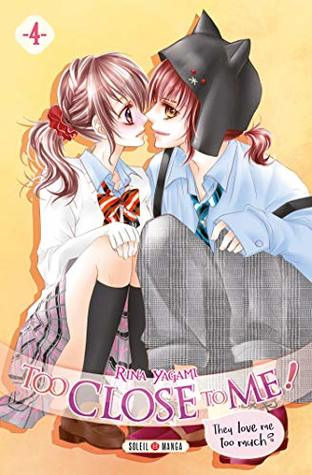 Too Close to Me ! T04 by Rina Yagami