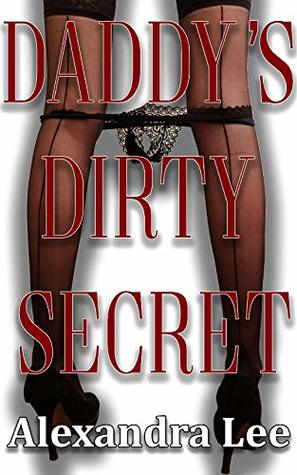 Daddy's Dirty Secret: An Erotic Bedtime Story