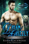I Dream of Grizzly (The Protectors Quick Bites, #2)