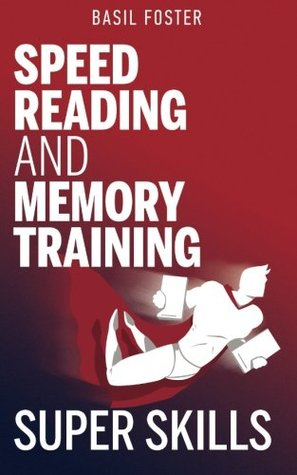 Speed Reading and Memory Training Super Skills (Accelerated Learning) (Volume 3)