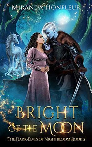 Bright of the Moon (Dark-Elves of Nightbloom, #2)