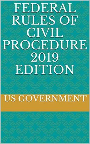 FEDERAL RULES OF CIVIL PROCEDURE 2019 EDITION