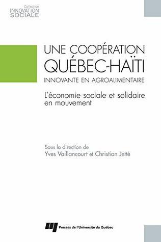 Une coopération Québec-Haïti innovante en agroalimentaire: L'économie sociale et solidaire en mouvement