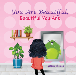 You Are Beautiful, Beautiful You Are (Self-Love and Encouragement, #1)
