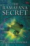 The Ramayana Secret by Anurag   Chandra