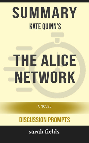 Summary of The Alice Network: A Novel by Kate Quinn