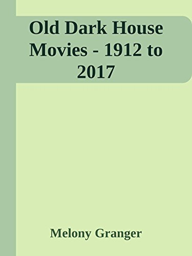 Old Dark House Movies - 1912 to 2017 (Horror Index Book 2)