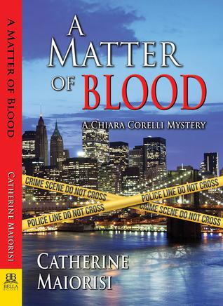 A Matter of Blood (Chiara Corelli Mystery, #1)