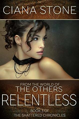 Relentless: Book 3 of the Shattered Chronicles