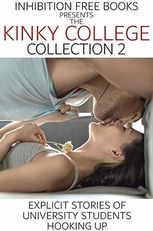 The Kinky College Collection 2: Explicit Stories of University Students Hooking Up