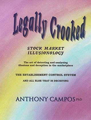 Legally Crooked: Stock Market Illusionology