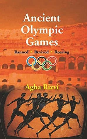 Ancient Olympic Games: Banned, Revived, Roaring