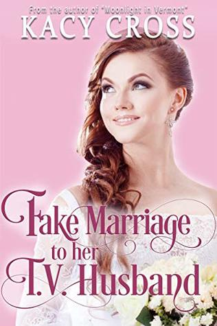 Fake Marriage to Her T.V. Husband (Make Believe Brides: A Clean Romance Series, #2)