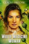 White Medicine Woman