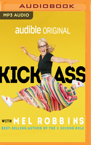 Kick Ass with Mel Robbins by NOT A BOOK