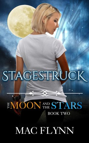 Stagestruck (The Moon and the Stars #2)