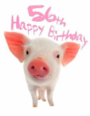Happy 56th Birthday Super Sweet Piggy Themed Book To Use As A Journal
